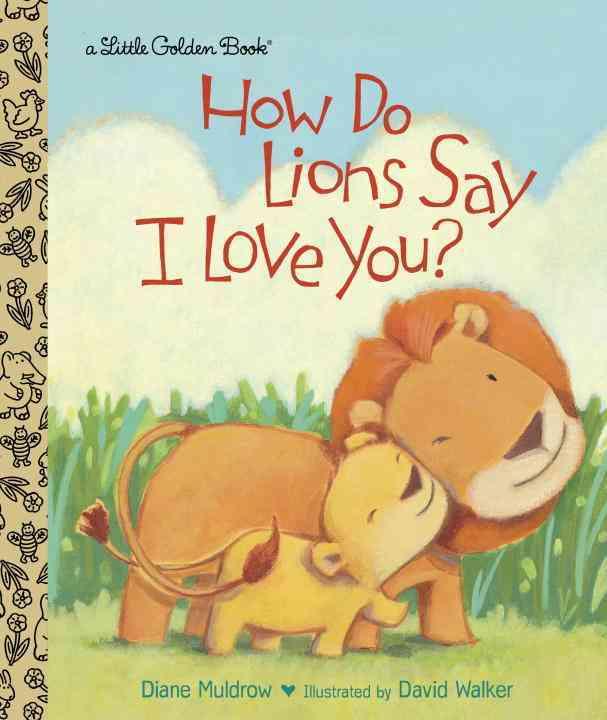 How Do Lions Say I Love You? By Muldrow, Diane E./ Walker, David (ILT)