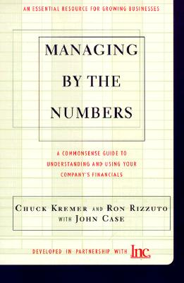Managing by the Numbers By Kremer, Chuck/ Rizzuto, Ron/ Case, John