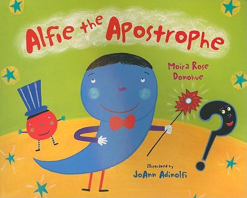 Alfie the Apostrophe By Donohue, Moira Rose/ Adinolfi, Joann (ILT)